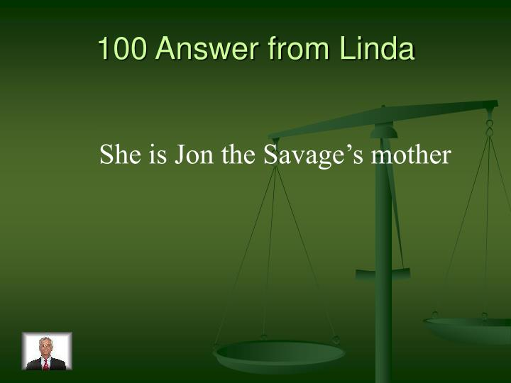 100 Answer from Linda