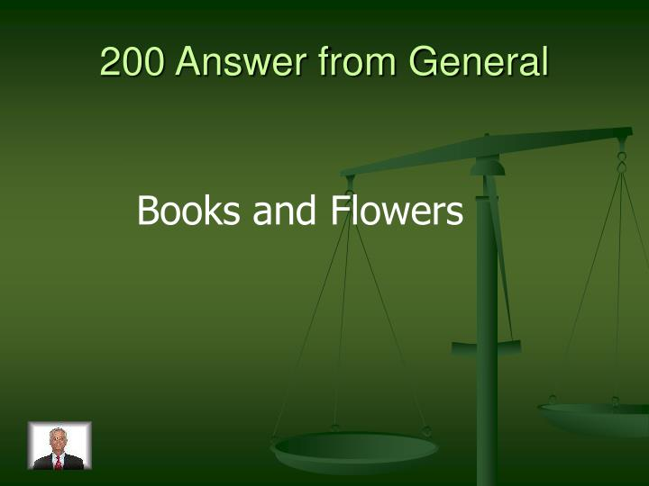 200 Answer from General