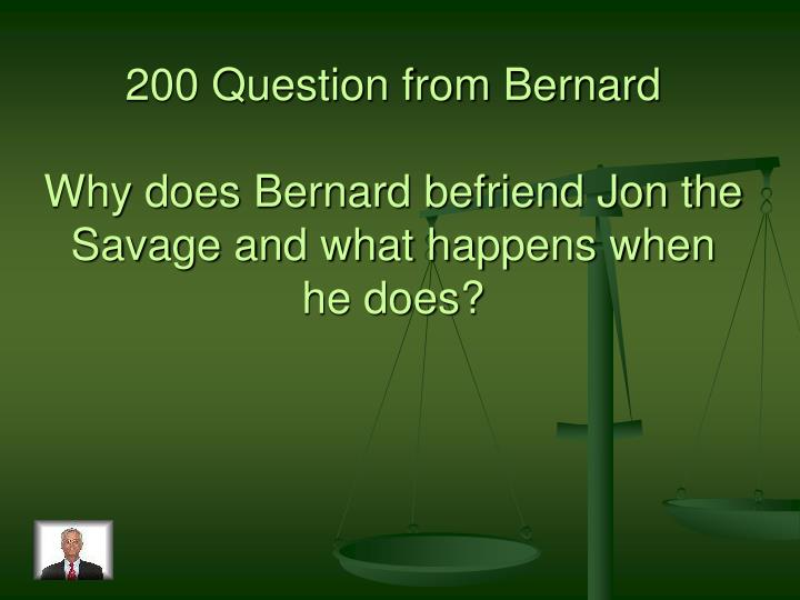 200 Question from Bernard