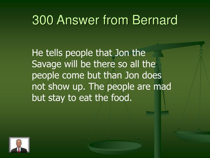 300 Answer from Bernard