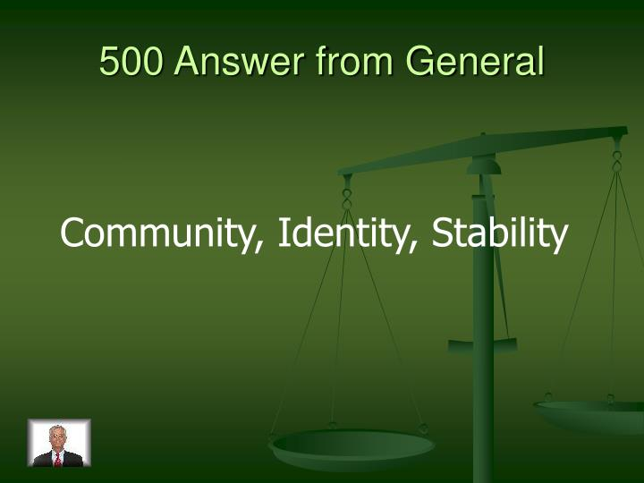 500 Answer from General