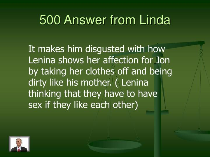 500 Answer from Linda