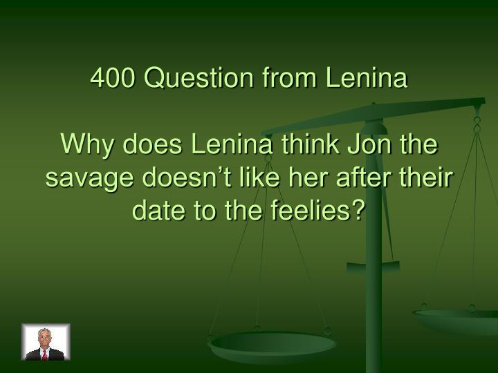 400 Question from Lenina