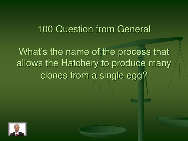 100 Question from General