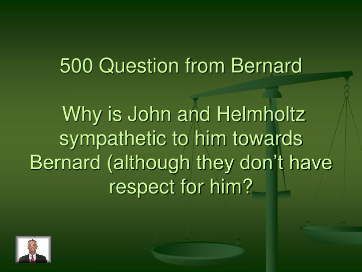 500 Question from Bernard