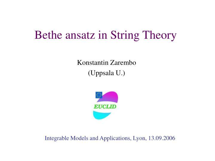 Bethe ansatz in String Theory