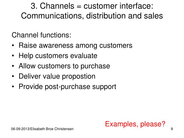 3. Channels = customer interface: