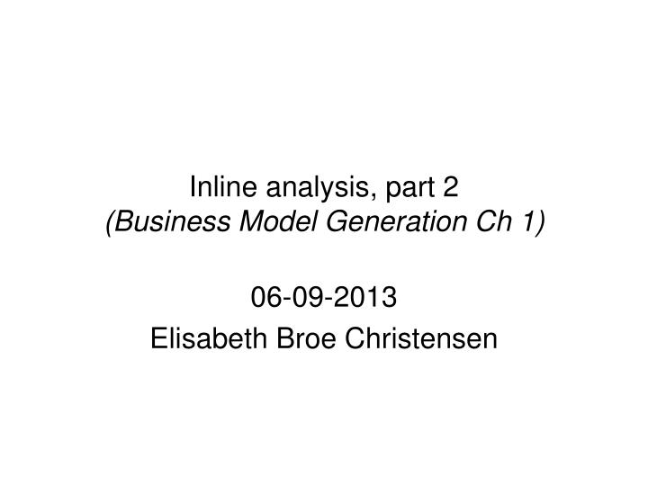 Inline analysis part 2 business model generation ch 1