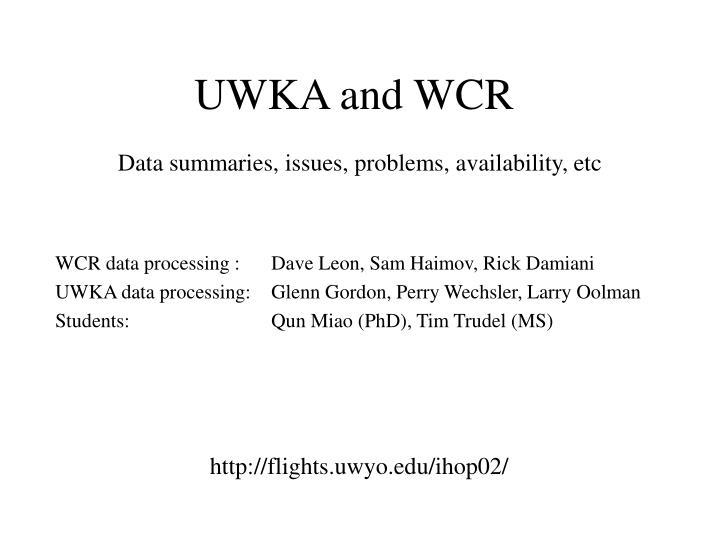 UWKA and WCR