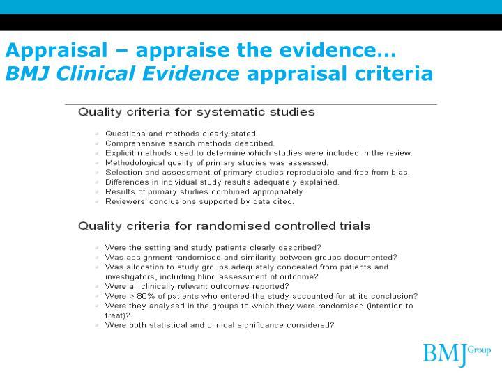 Appraisal – appraise the evidence…