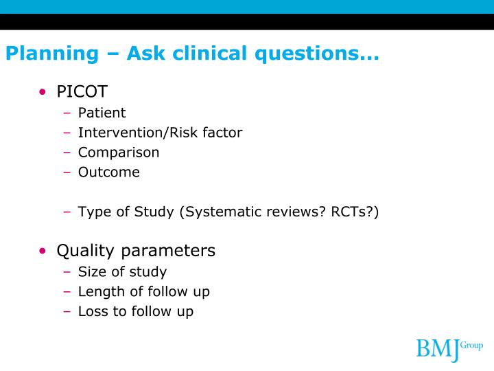Planning – Ask clinical questions...