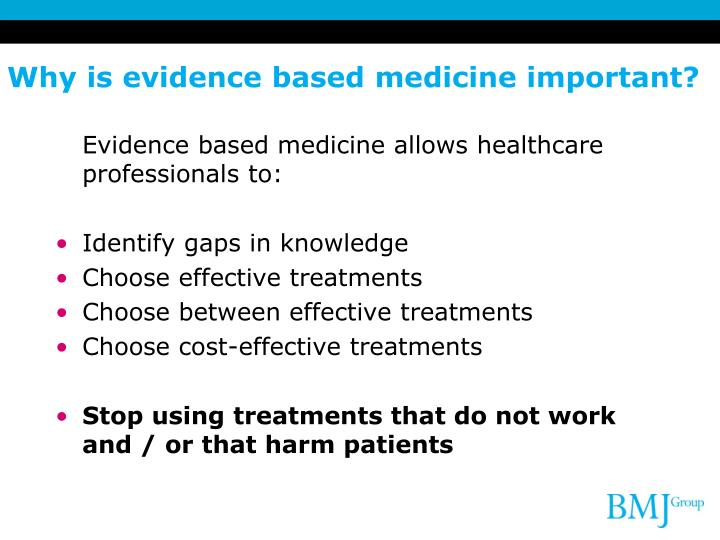 Why is evidence based medicine important?
