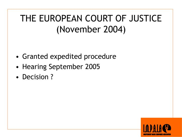 THE EUROPEAN COURT OF JUSTICE (November 2004)