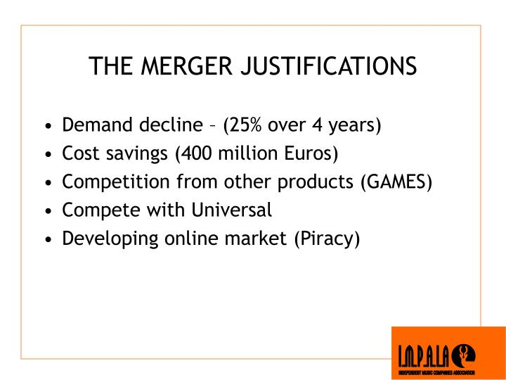 THE MERGER JUSTIFICATIONS