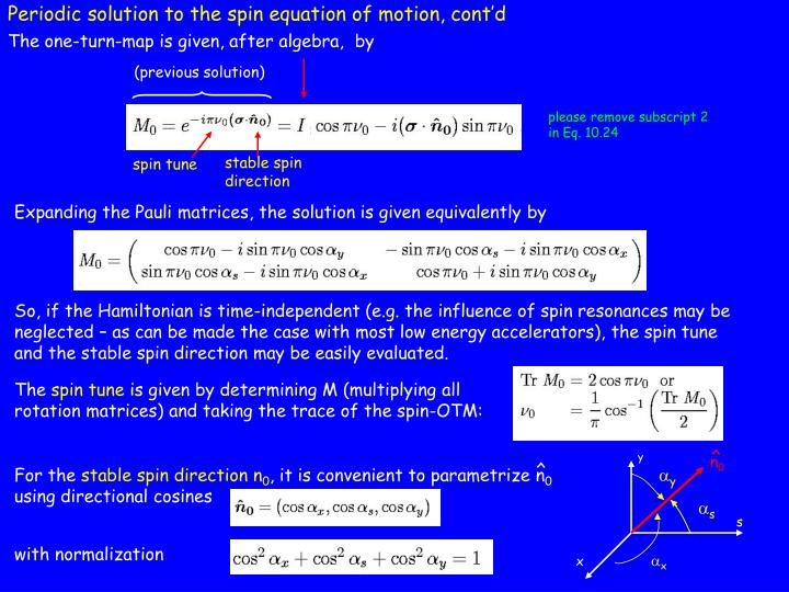 Periodic solution to the spin equation of motion, cont'd
