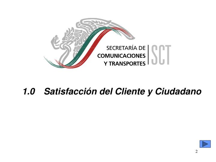 1.0Satisfacción del Cliente y Ciudadano