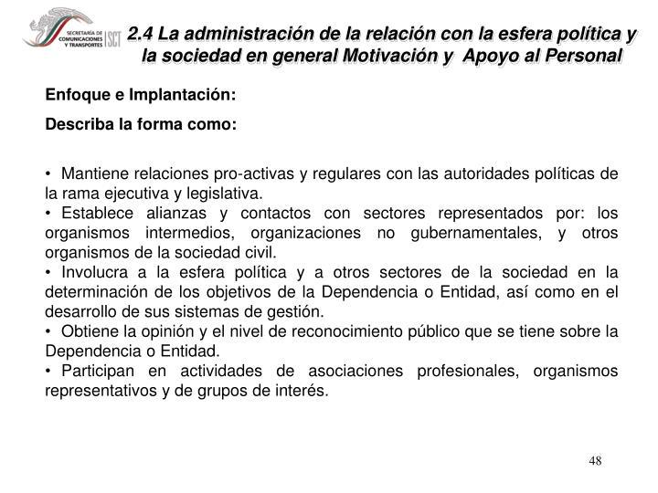 2.4 La administración de la relación con la esfera política y la sociedad en general Motivación y  Apoyo al Personal