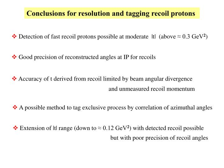 Conclusions for resolution and tagging recoil protons