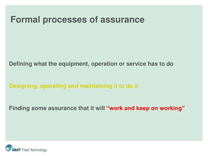 Formal processes of assurance