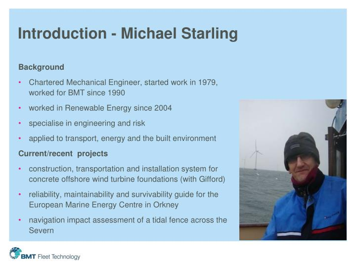 Introduction - Michael Starling