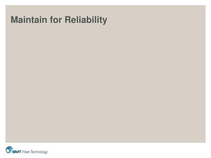 Maintain for Reliability