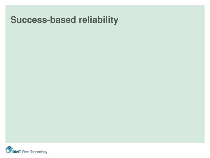 Success-based reliability