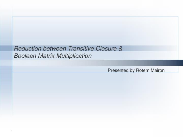 Reduction between Transitive Closure &