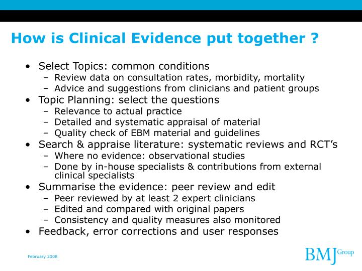 How is Clinical Evidence put together ?