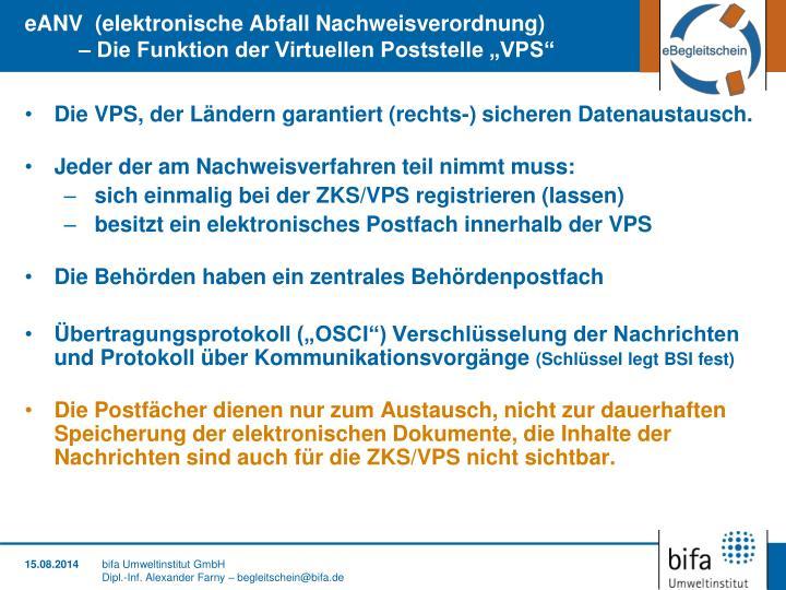 Die VPS, der Ländern garantiert (rechts-) sicheren Datenaustausch.