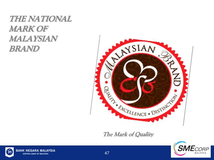 THE NATIONAL MARK OF MALAYSIAN BRAND