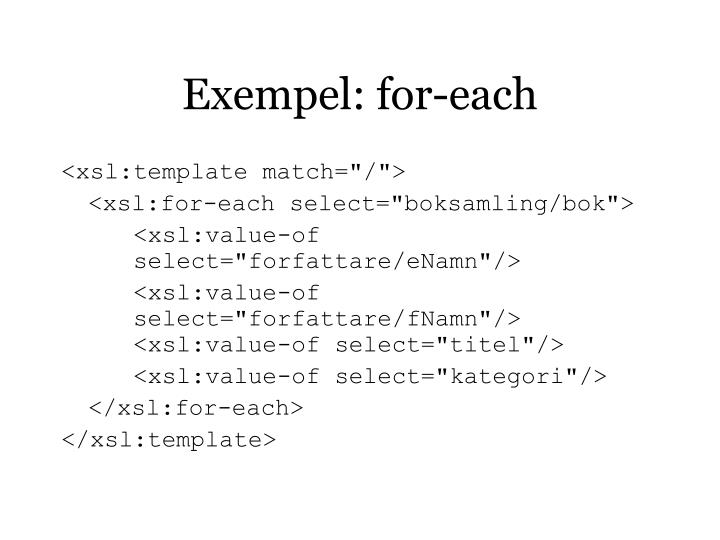 Exempel: for-each