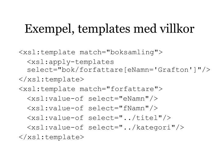 Exempel, templates med villkor