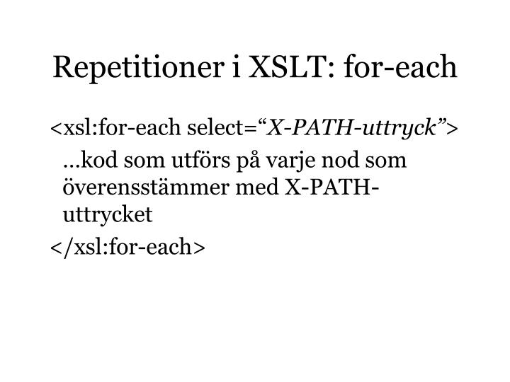 Repetitioner i XSLT: for-each