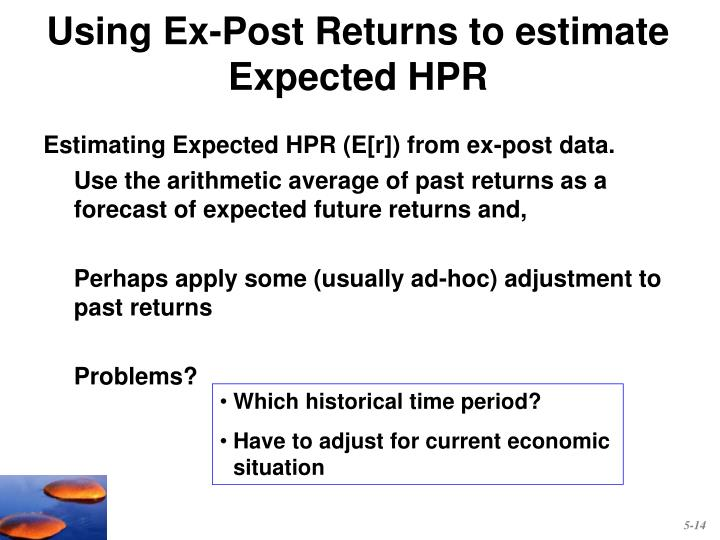 Using Ex-Post Returns to estimate  Expected HPR