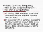 6 start date and frequency when did boj start publishing cspi how often is cspi published