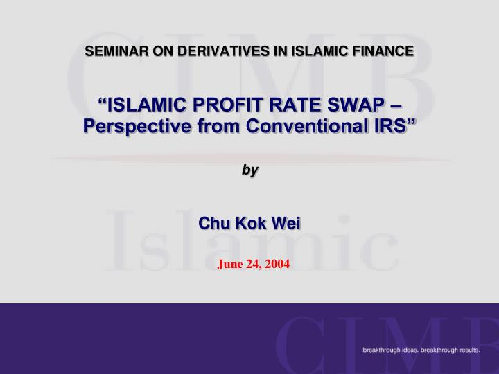 SEMINAR ON DERIVATIVES IN ISLAMIC FINANCE