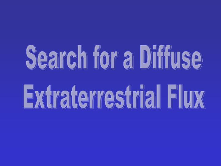 Search for a Diffuse