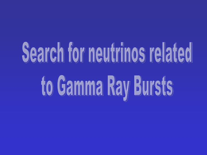 Search for neutrinos related