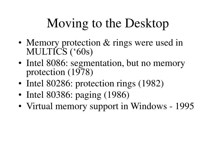Moving to the Desktop