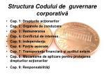 structura codului de guvernare corporativ