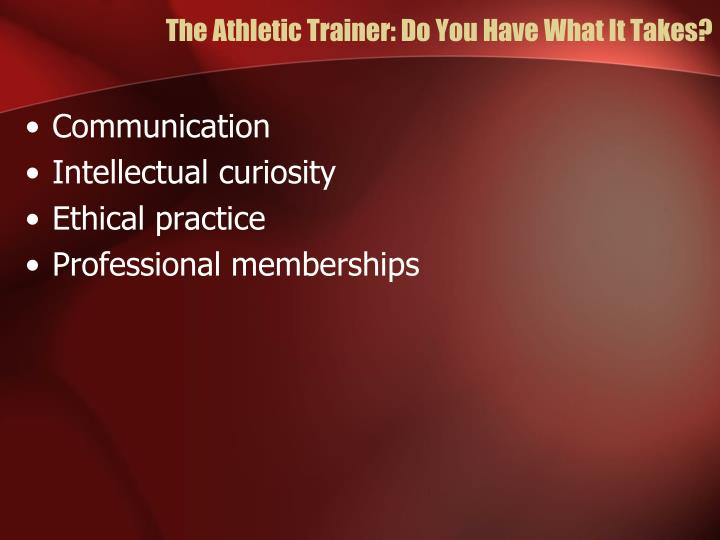 The Athletic Trainer: Do You Have What It Takes?