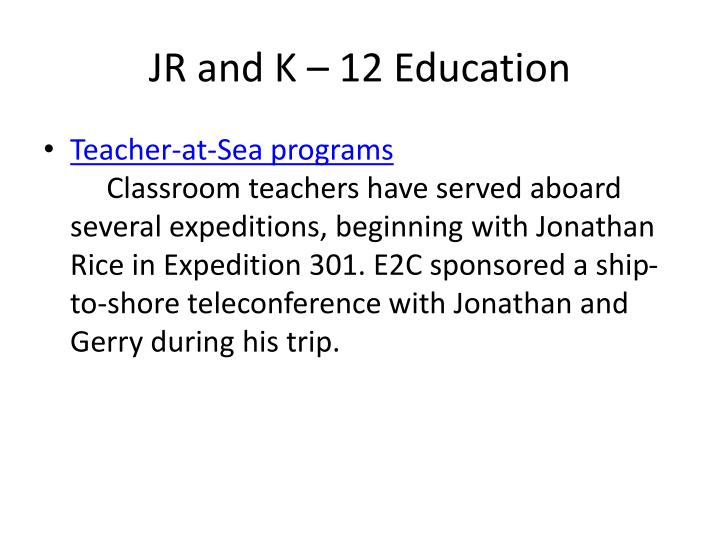 JR and K – 12 Education