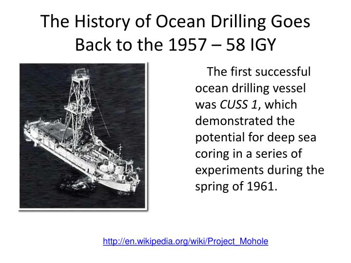 The History of Ocean Drilling Goes Back to the 1957 – 58 IGY