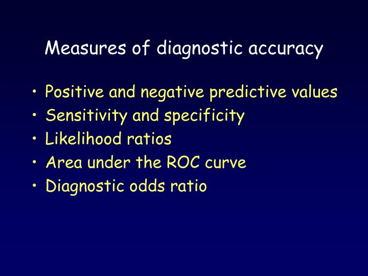 Measures of diagnostic accuracy
