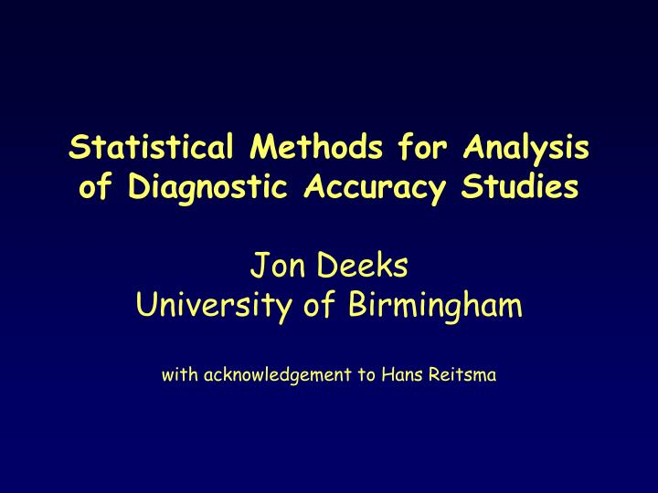 Statistical Methods for Analysis of Diagnostic Accuracy Studies