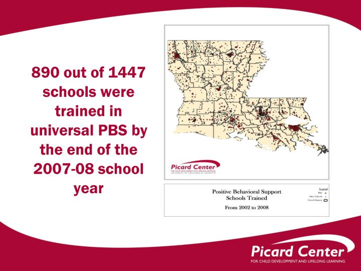 890 out of 1447 schools were trained in universal PBS by the end of the 2007-08 school year