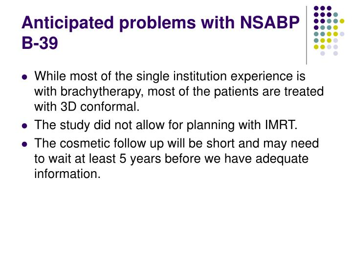 Anticipated problems with NSABP B-39