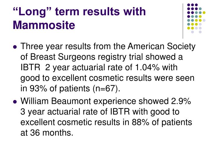 """Long"" term results with Mammosite"