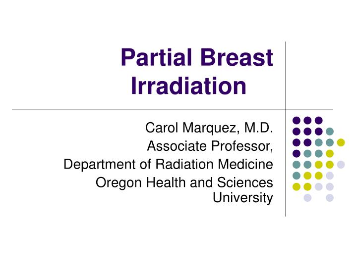 Partial breast irradiation