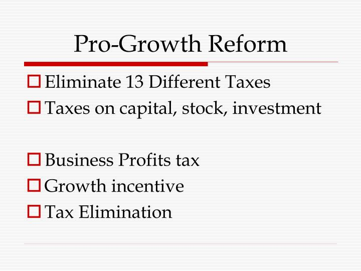 Pro-Growth Reform